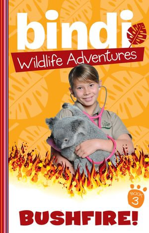 Bindi Wildlife Adventures 3 : Bushfire - Bindi Irwin