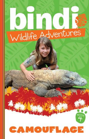 Bindi Wildlife Adventures 4 : Camouflage - Bindi Irwin