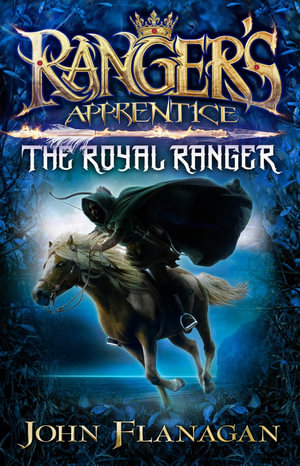 The Royal Ranger - Order this book and receive The Outcasts for free!* : Ranger's Apprentice Series : Book 12 - John Flanagan