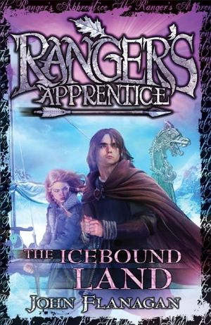 The Icebound Land - Order this book and receive The Outcasts for free!* : Ranger's Apprentice Series : Book 3 - John Flanagan