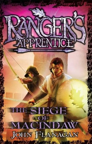 The Siege of Macindaw : Ranger's Apprentice Series : Book 6 - John Flanagan