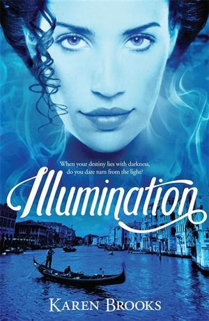 Illumination : The Curse of the Bond Riders Series : Book 3 - Karen Brooks