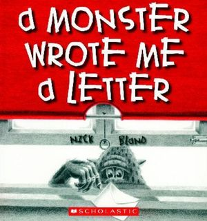 A Monster Wrote Me a Letter - Nick Bland