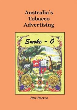 Australias-Tobacco-Advertising-By-Ray-Reeves-NEW