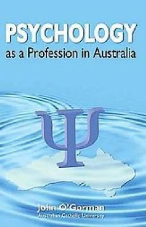 Psychology as a profession in australia john o gorman