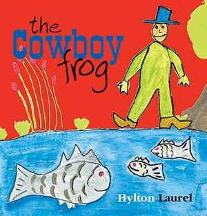 The Cowboy Frog : Uupababa Ser. - Hilton Laurel