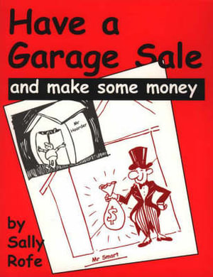 Have a Garage Sale and Make Some Money : and make some money - Sally Rofe