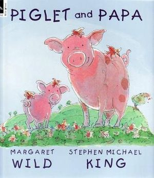 Piglet and Papa - Margaret Wild