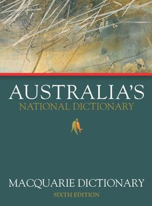 Macquarie Dictionary : 6th Edition - Macquarie