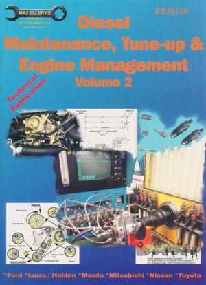 Diesel Maintenance, Tune-up & Engine Management : Volume 2 - Max Ellery Publications