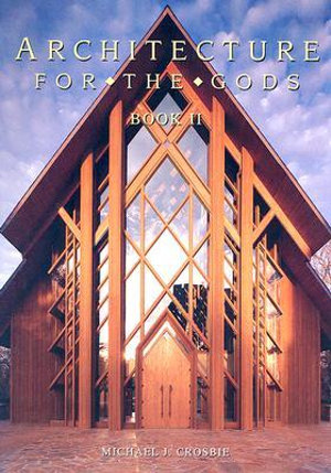 Architecture for the Gods : Book II - Michael J. Crosbie