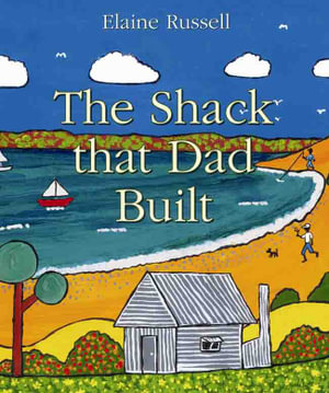 The Shack That Dad Built - Elaine Russell
