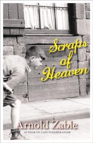 Scraps of Heaven - Arnold Zable