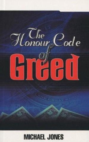Honour Code of Greed - Michael Jones