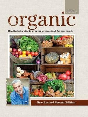 Organic : Don Burke's Guide to Growing Organic Food - Don Burke