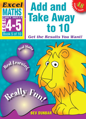 EXCEL EARLY SERIES AGE 4-5 MATHS BOOK 5 : ADD AND TAKE AWAY TO 10 WORKBOOK  - Excel