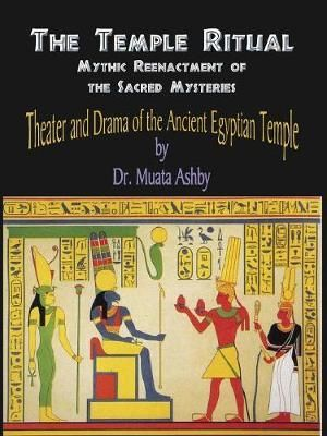Ancient Egyptian Mysteries- Theater & Drama of the Ancient Egyptian