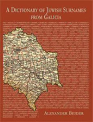 A Dictionary of Jewish Surnames from Galicia - Alexander Beider