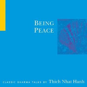 Being Peace - Thich Nhat Hanh