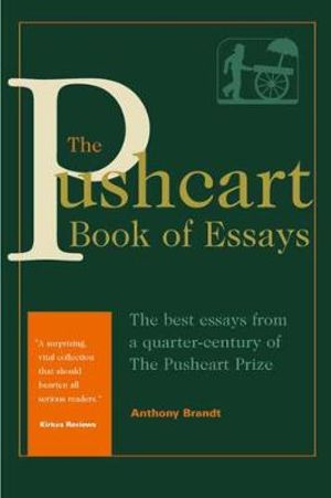 The Pushcart Book of Essays (Pushcart Prize) Anthony Brandt