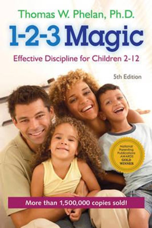 1-2-3 Magic : Effective Discipline for Children 2-12 - Thomas W. Phelan
