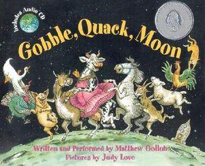 Gobble, Quack, Moon [With Audio CD] Matthew W. Gollub and Judy Love