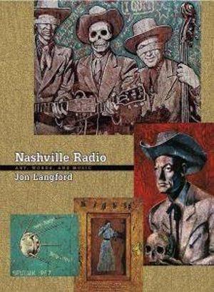 Nashville Radio : Art, Writings, and Music with CD (Audio) :  Art, Writings, and Music - Jon Langford