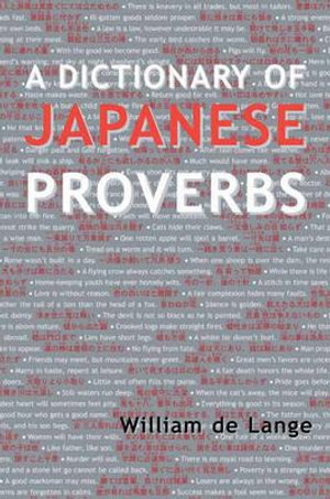 A Dictionary of Japanese Proverbs - William De Lange