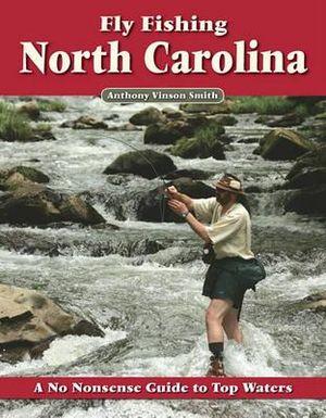 Booktopia fly fishing north carolina by anthony vinson for Fly fishing north carolina