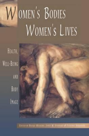 Women's Bodies, Women's Lives : Health, Well-Being and Body Image - Baujke Miedema et al