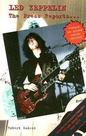 Led Zeppelin : The Press Reports... - Robert Godwin