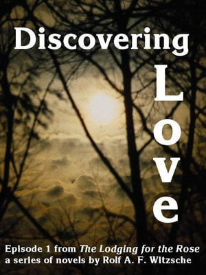 Discovering Love - Rolf, A. F. Witzsche