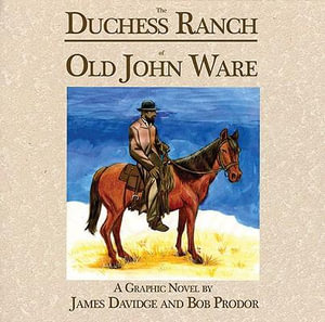 The Duchess Ranch of old John Ware James Davidge