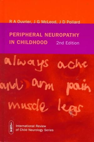 Peripheral Neuropathy in Childhood - Robert A. Ouvrier