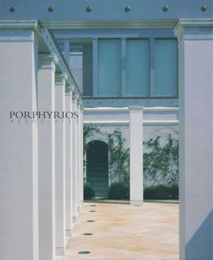 Porphyrios Associates : Recent Work - A New Architecture Monograph - Paolo Portoghesi