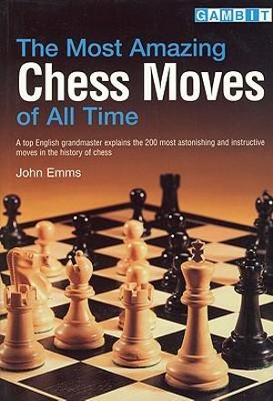 Download Most Amazing Chess Moves of All Time Ebook ...