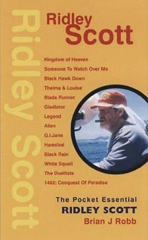 Ridley Scott : The Pocket Essential - Brian J. Robb