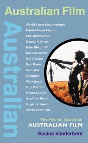 Australian Film : The Pocket Essential - Saskia Vanderbent