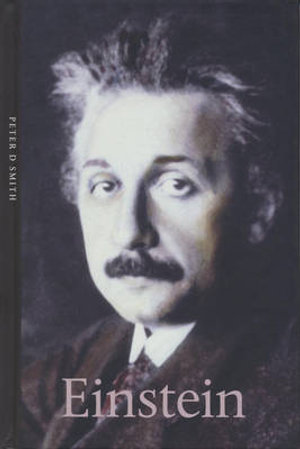 Einstein : Life & Times - Peter D. Smith