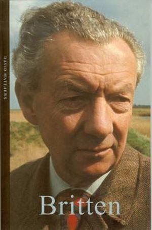 Britten : Life & Times - David Matthews