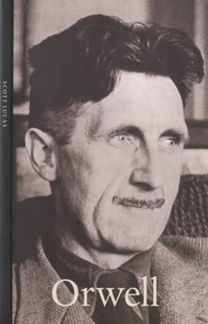 Orwell : Life & Times