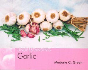 Understanding Garlic : Understanding - Marjorie C. Green