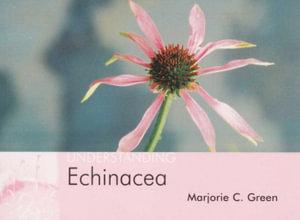 Understanding Echinacea - C. Green Marjorie