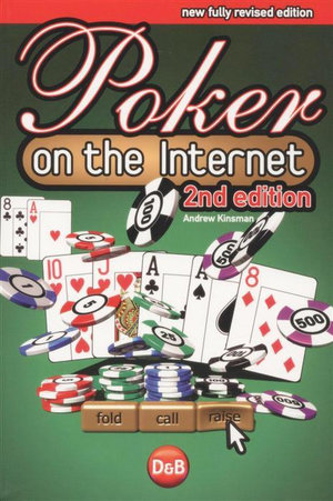 Poker On the Internet : New Fully Revised 2nd Edition - Andrew Kinsman