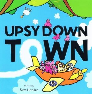 Upsydown Town : Books for Life Ser. - Sue Hendra