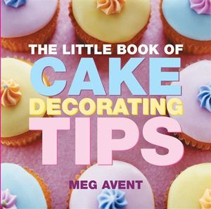 booktopia the little book of cake decorating tips the