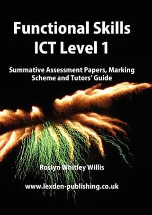 Functional Skills ICT Level 1. Summative Assessment Papers, Marking Scheme