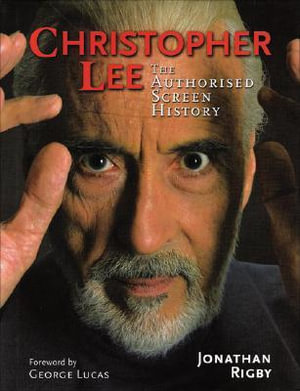 Christopher Lee : The Authorised Screen History - Jonathan Rigby