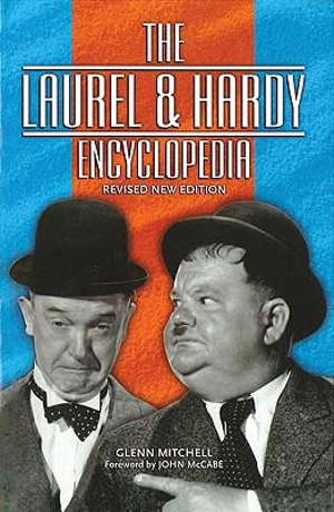 The Laurel and Hardy Encyclopedia : Revised New Edition - Glenn Mitchell