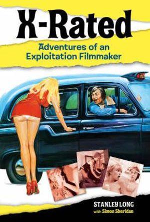 X-rated : Adventures of an Exploitation Filmmaker - Stanley Long